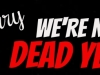Stick with us – We're not dead yet!